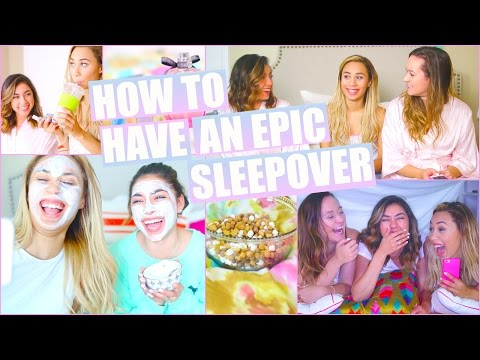 How To Have An Epic Sleepover DIY Snacks & Face Mask Things To Do & More