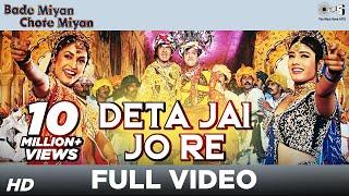 Deta Jai Jo Re - Bade Miyan Chote Miyan | Amitabh Bachchan & Govinda | Udit Narayan & Others