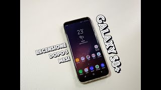Samsung Galaxy S8+ : Come mi trovo dopo 3 mesi di utilizzo.