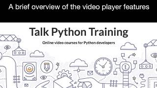 Overview of the Talk Python Training course player
