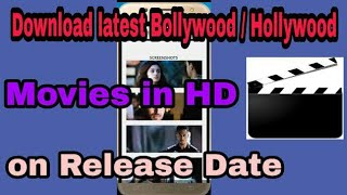 Download Latest Bollywood, Hollywood HD Movie on Release Date for Free