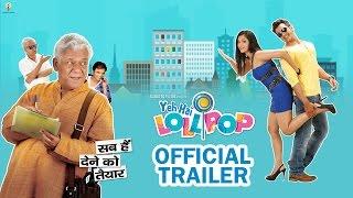 Yeh Hai Lollipop | Official Trailer | Chirag Thakkar, Shilpa Anand, Om Puri