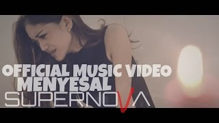 Official Music Video - Supernova - Menyesal
