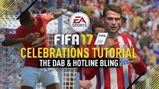 FIFA 17   ALL NEW CELEBRATIONS TUTORIAL! (DAB & HOTLINE BLING)