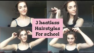3 Heatless Hairstyles For School||Jess Vick||