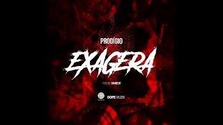 Prodigío - Exagera ( Prod: Gaia Beat )