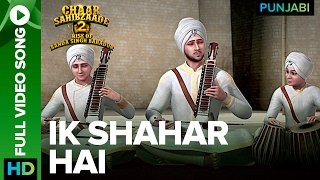 Ik Shahar Hai Full Video Song | Chaar Sahibzaade 2: Rise Of Banda Singh Bahadur