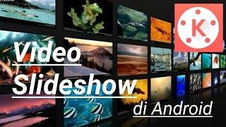 Membuat Video slideshow di Android   kinemaster