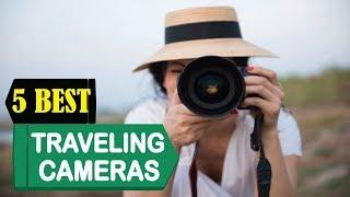 5 Best Cameras For Traveling 2018   Best Cameras For Traveling Reviews   Top 5 Cameras For Traveling