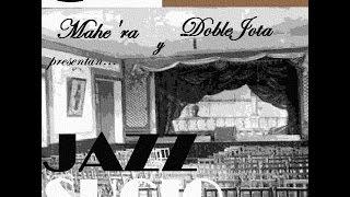 Mahe´ra y Doblejota presentan... Jazz Sucio (2003)