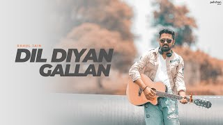 Dil Diyan Gallan  Rahul Jain  Unplugged Cover  Tiger Zinda Hai