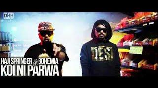 Koi Ni Parwa Haji Springer ft Bohemia full HD Video song