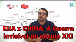 X da Atualidade   EUA x CHINA A Guerra Invisível do século XXI