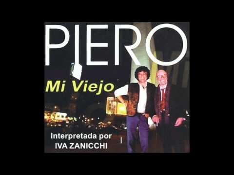 MI VIEJO - Autor PIERO - Interpretada por IVA ZANICCHI