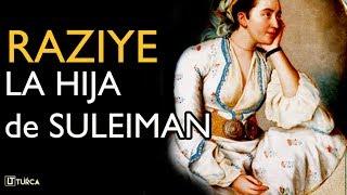 LA SULTANA RAZIYE (Hija de Suleiman y Mahidevran)- La turca
