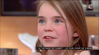 Le voyage de Fanny - C à vous - 16/05/2016