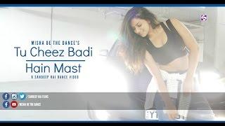 Tu Cheez Badi Hain Mast | Dance Choreography | Neha Kakkar | Misha Be The Dance