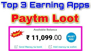 Top 3 Earning Apps   Unlimited Paytm Cash