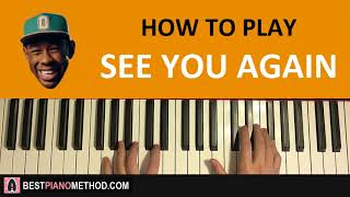 HOW TO PLAY - Tyler, The Creator - See You Again (Piano Tutorial Lesson)