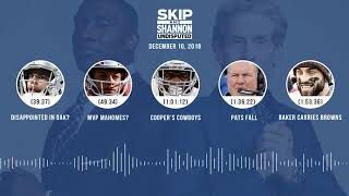 UNDISPUTED Audio Podcast (12.10.18) with Skip Bayless and Shannon Sharpe | UNDISPUTED