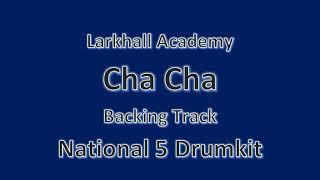 Cha Cha Drumkit Backing Track - Larkhall Academy