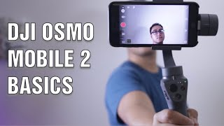 The Ultimate Basic Tutorial for DJI OSMO Mobile 2 | Let's Get You Started