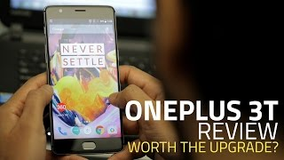 OnePlus 3T Review | India Price, Specifications, Verdict, and More