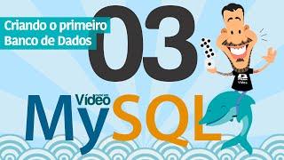 Curso MySQL #03 - Criando o primeiro Banco de Dados