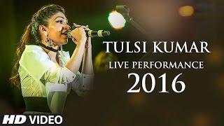 Tulsi Kumar Live Performance Video 2016 | Aftermovie