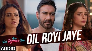 Full Audio Dil Royi Jaye  De De Pyaar De I Ajay Devgn, Tabu,Rakul Preet lArijit Singh,Rochak Kohli uploaded on 27 day(s) ago 246195 views