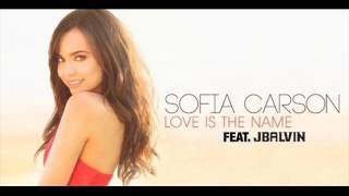 Sofia Carson Ft  J Balvin   Love Is The Name Official Audio