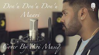 Don'u Don'u Don'u | Maari | Cover By Piri Musiq