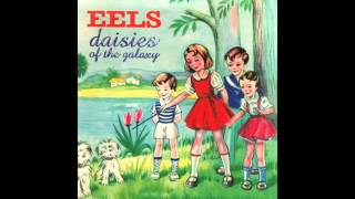 Eels - Daisies of the Galaxy (Full Album)