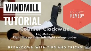How to Breakdance | Windmill Tutorial by Bboy Remedy (Detailed with Annotations)