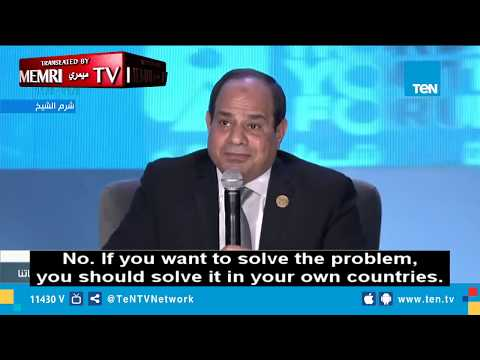 Xxx Mp4 Egyptian President Al Sisi People In Our Countries Should Not Expect The West To Welcome Them 3gp Sex
