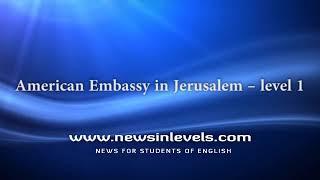 American Embassy in Jerusalem – level 1