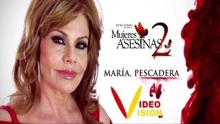 Mujeres Asesinas 2  MARIA, PESCADERA (videovision)