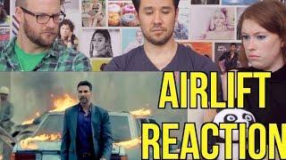AIRLIFT - Trailer - REACTION! Akshay Kumar