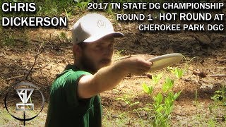 HOT ROUND - Chris Dickerson at Cherokee Park DGC (2017 TN State Disc Golf Championships)