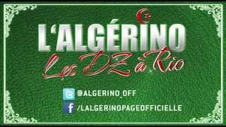 L'Algérino - Les Dz à Rio (Produit Par Bibi Maestro)