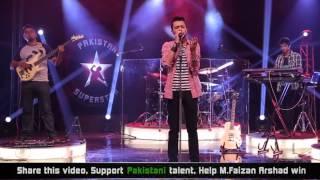 Faizan Arshad - Kehna Hi Kya | Pakistan Superstar