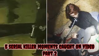 5 Serial Killer Moments Caught on Video Part 2