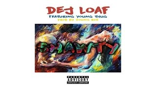 Dej Loaf - Shawty ft. Young Thug (CDQ)