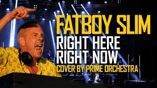 Prime Orchestra - Right here, right now (Fatboy Slim orchestra cover)