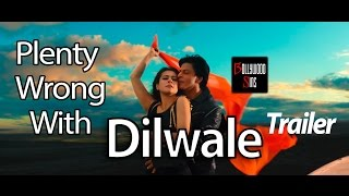 [PWW] Plenty Wrong With DILWALE Movie Trailer (39 MISTAKES) | Bollywood Sins #19