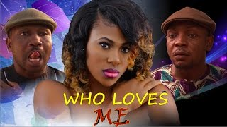 Who Loves Me - Latest Nollywood Movie