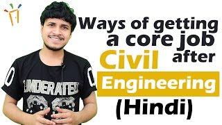 Ways of getting a core job after Civil Engineering (Hindi) II सिविल इंजिनीरिंग,B.Tech Careers