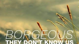 Borgeous - They Don't Know Us (Original Mix)