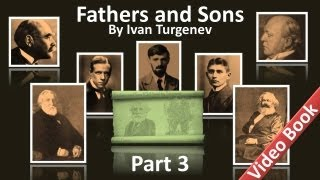 Part 3 - Fathers and Sons Audiobook by Ivan Turgenev (Chs 19-23)