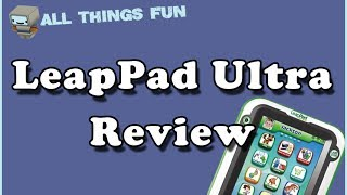 LeapPad Ultra Review - Our Kids Leappad Ultra Tablet Review (Price,Benefits,Features and Drawbacks)